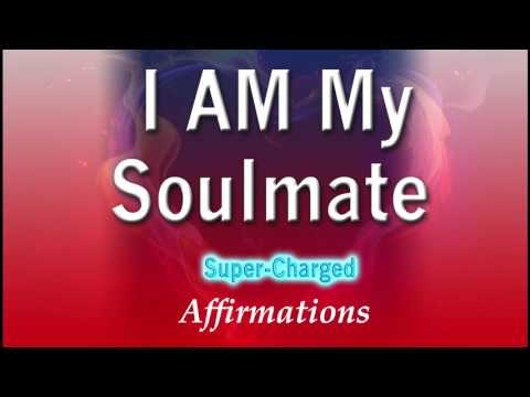 I AM My Soulmate - SUPER SELF LOVE - Super-Charged Affirmations