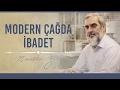 Download 287) Modern Çağda İbadet - Hayat Rehberi - Nureddin YILDIZ MP3,3GP,MP4