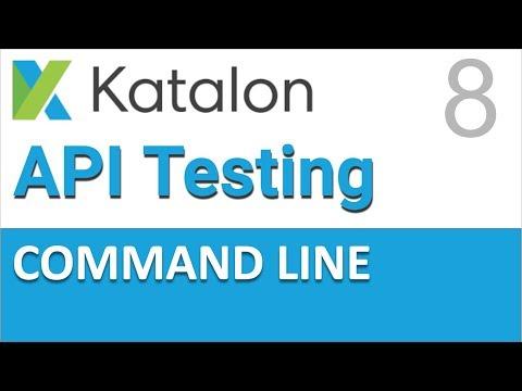 Katalon Studio API Testing 8 | Command Line