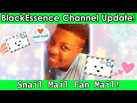 BlackEssence Channel Update: Snail Mail Fan Mail!