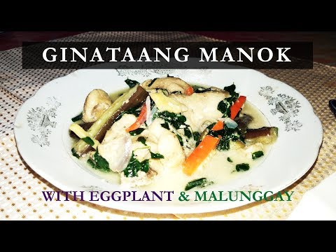 Ginataang manok w/ eggplant & malunggay. Easy to cook! Affordable ingredients!