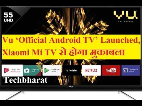 Vu Android Tv का Xiaomi Mi Tv से कड़ी टक्कर
