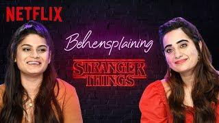Behensplaining   Srishti & Kusha Review Stranger Things   Netflix India