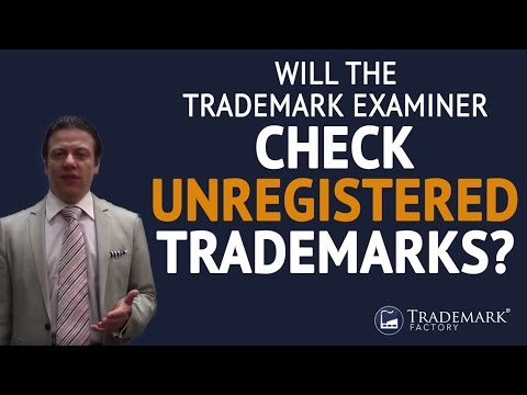 Will the Trademark Examiner Check Unregistered Trademarks? | Trademark Factory® FAQ