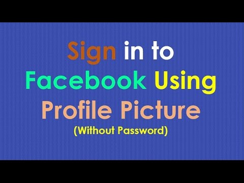 How to Sign in to Facebook Using Profile Picture | Login to Facebook Without Using Password