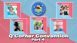Q Corner Convention LIVE! - Part 4