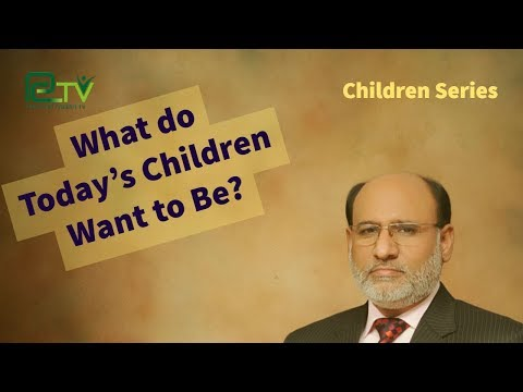 What do Today's Children want to be | Yousuf Almas | A Children Series