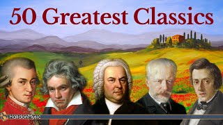 50 Greatest Pieces of Classical Music - Mozart, Beethoven, Bach, Chopin...