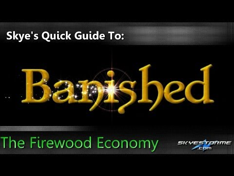 Banished - Skye's Quick Guide To:  The Firewood Economy