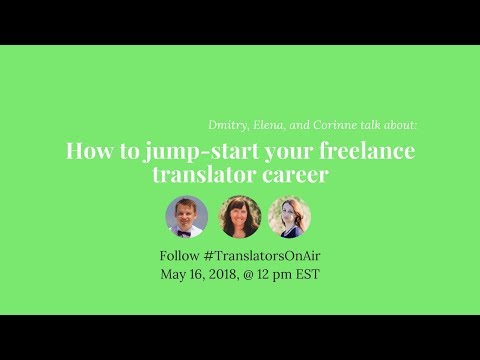 How to jump start your freelance translator career feat Corinne McKay