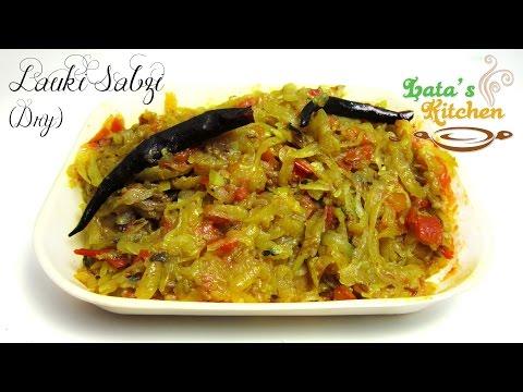 Lauki Sabzi (Dry/Sookhi) - Dodhi Bottle Gourd — Indian Vegetarian Recipe in Hindi - Lata's Kitchen