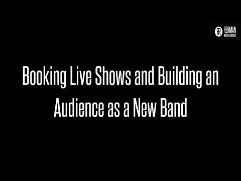 Booking Live Shows and Building Audience for New Bands