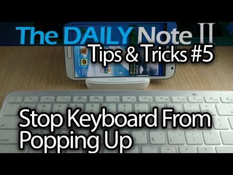 Samsung Galaxy Note 2 Tips & Tricks (Episode 5: Stop keyboard from popping up on Android)