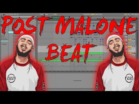 Making a Post Malone Type Beat (Ableton Live 9)