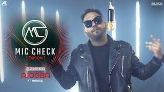 Harjas - Ajooba | Mic Check - Season 1 | Episode 3 | AK Projekts
