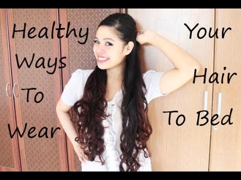 Healthy Ways On Wearing your Hair to Sleep to Avoid Tangles, Knots and Messy Hair Part 1