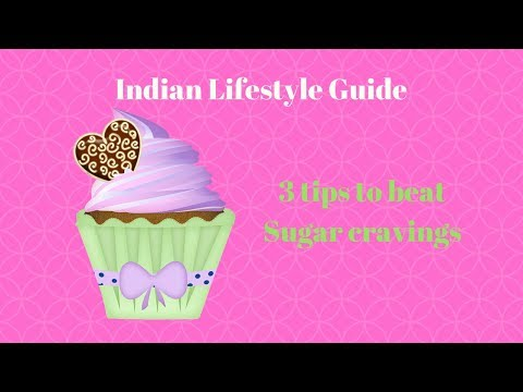 3 tips to beat sugar cravings || Indian Lifestyle Guide