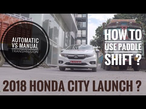 2018 honda city ? | honda city automatic | automatic vs manual transmission | AMT vs CVT vs DSG