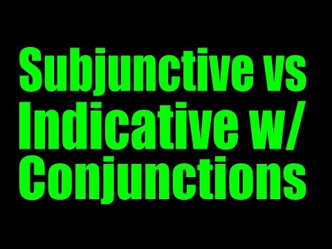 Subjunctive with Conjunctions / Indicative - Spanish Lesson