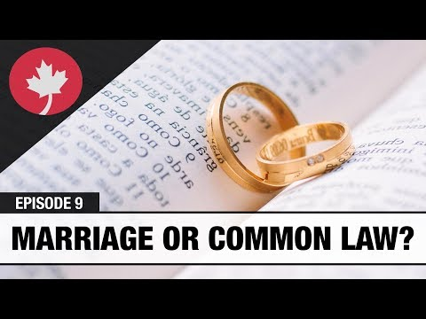 Marriage or Common Law? - Real Talk Immigration #9