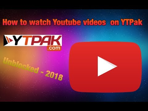 How To Watch Youtube videos on YTPak - Unblocked 2018