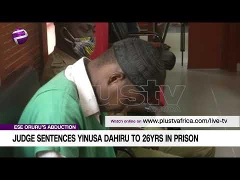 Ese Oruru's Abduction: Judge Sentence Yinusa Dahiru To 26- Years In Prison