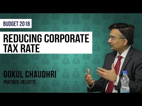 Budget 2018 For Corporates: Ideally Bring Down Tax To 25%, World At Cusp Of Corporate Tax Rate War