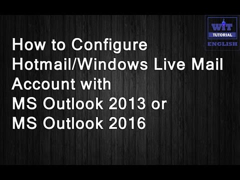 How to Configure Windows Live Mail (Hotmail) with Outlook 2013 or 2016 - English Tutorial