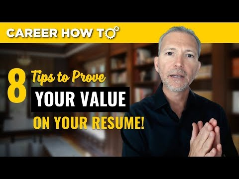 8 Great Tips to Prove Your Value on Your Resume