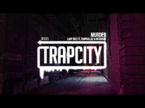 Lady Bee - Murder (ft. Tropkillaz & Oktavian)