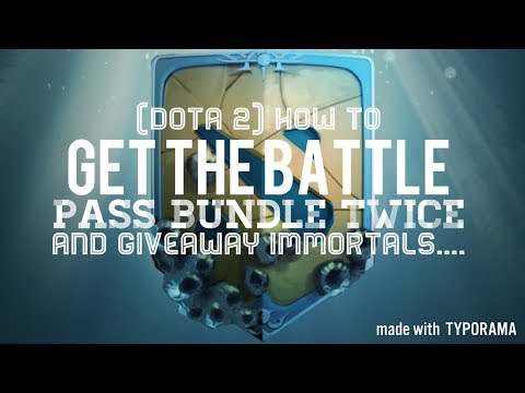 How to get the battle pass bundle twice and GIVEAWAY IMMORTALS.... (DOTA 2)