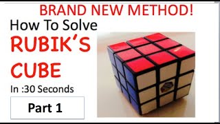 How To Solve Rubik S Cube In 30 Seconds Brand New Method Part 1