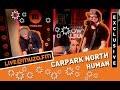 Carpark North Human Live At Muzofm