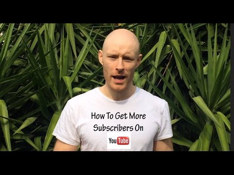 How To Get More Subscribers On You Tube