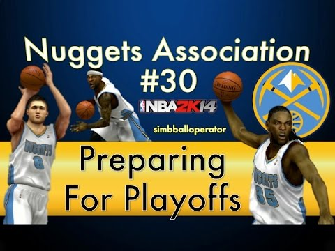 NBA 2K14 Nuggets Association Ep 30 - Preparing For The Playoffs - S3MS