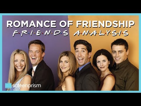 Friends: The Romance of Friendship | Video Essay