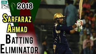Sarfraz Ahmed Batting | Peshawar Zalmi Vs Quetta Gladiators|Eliminator 1 | 20Mar |HBL PSL 2018
