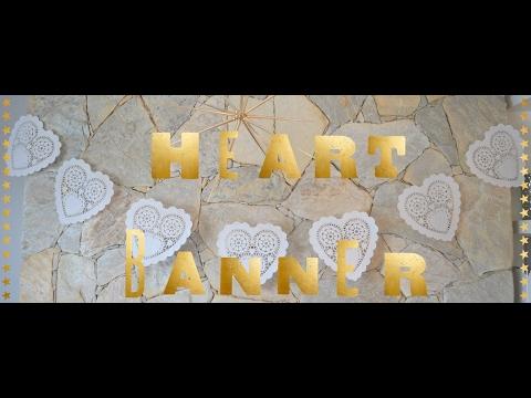 How To Make Easy Valentine's Heart Banner - GoldstarGlitter