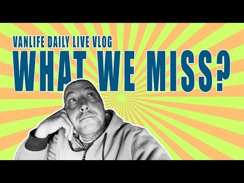 What We Miss? Real Vanlife Chat