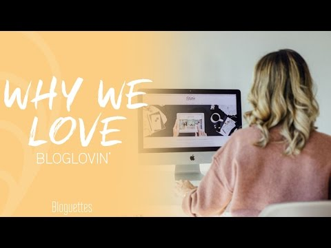 Why We Love Bloglovin'!