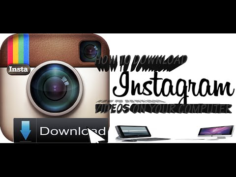 How To Download Instagram Videos On Your Computer