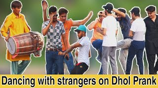 Dancing With Strangers on Dhol | Let's Nacho | Prank in Pakistan