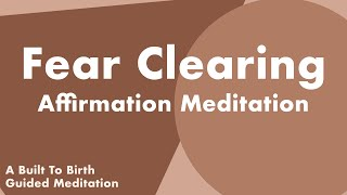 FEAR CLEARING Affirmation Meditation   Guided Meditation for Pregnancy   Hypnobirthing