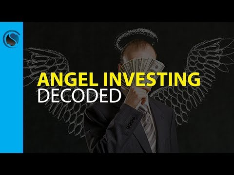 Angel Investing Decoded... How to Get Angels to Beg You To Take Their Money