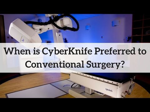 CyberKnife: When is it Preferred to Conventional Surgery?