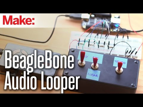 Weekend Projects - BeagleBone Audio Looper