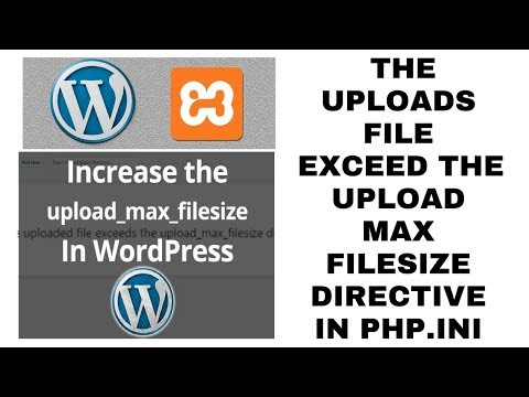 How to fix wordpress Increase upload size in your php.ini using  XAMPP