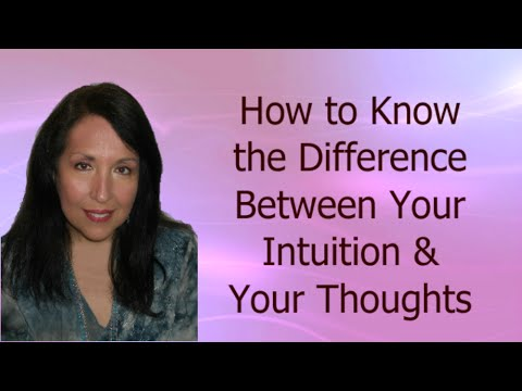How to Know the Difference Between Your Intuition and Your Thoughts Tutorial