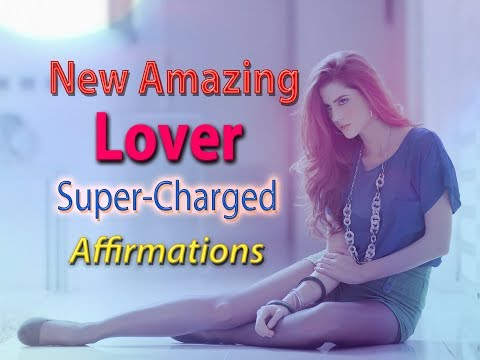 I Have Attracted An Amazing New Lover Into My Life (For Men) ❤️ Super-Charged Affirmations