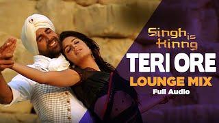 Teri Ore Lounge Mix  Full Audio  Singh Is Kinng Rahat Fateh Ali Khan Shreya Ghoshal  Pritam Akshay K